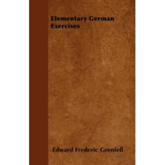 Elementary German Exercises by Grenfell & Edward Frederic