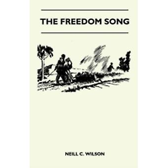 The Freedom Song by Neill C. Wilson