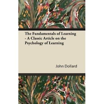 The Fundamentals of Learning  A Classic Article on the Psychology of Learning by Dollard & John Dollard