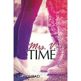 Mrs. V. Time by Conrad & L.L.