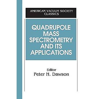 Quadrupole Mass Spectrometry e le sue applicazioni di Dawson & Peter H.