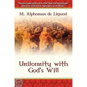 Uniformity With Gods Will by St. Alphonsus de Liguori