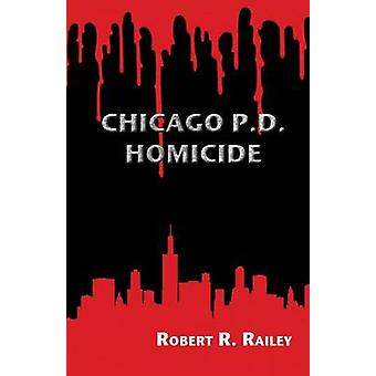 Chicago P.D. Homicide by Railey & Robert R.
