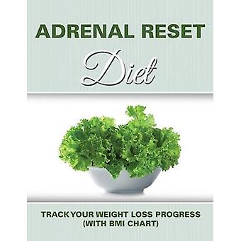 Adrenal Reset Diet Track Your Weight Loss Progress with BMI Chart by Publishing LLC & Speedy