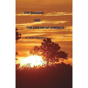 The Buddha and the Dream of America by Hilgendorf & James