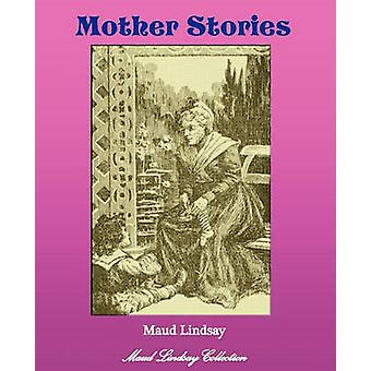Mother Stories by Lindsay & Maud