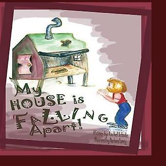 My House Is Falling Apart by Schade & Rachel