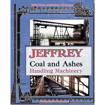 Jeffrey Coal and Ashes Handling Machinery Catalog by Manufacturing Co. & Jeffrey