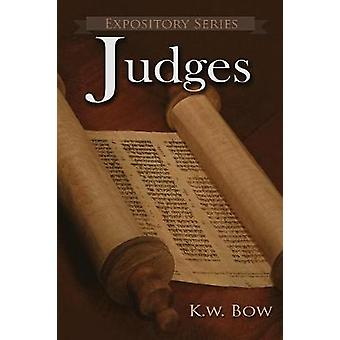 Judges A Literary Commentary On the Book of Judges by Bow & Kenneth W