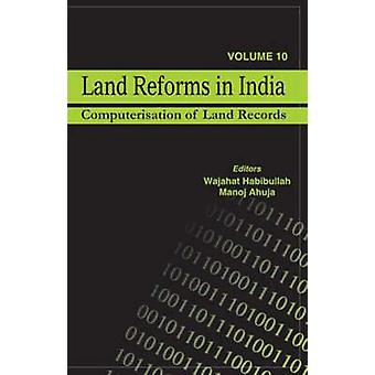 Land Reforms in India Computerisation of Land Records by LTD & SAGE PUBLICATIONS PVT