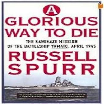 GLORIOUS WAY TO DIE         PB by Spurr & Russell