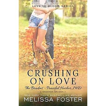Crushing on Love The Bradens at Peaceful Harbor Shannon Braden by Foster & Melissa