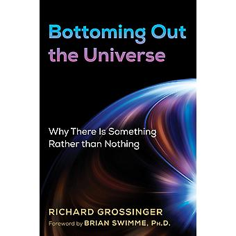 Bottoming Out the Universe by Richard Grossinger