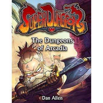 Dungeons of Arcadia by Dan Allen