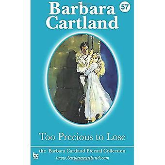 Too precious to lose (The Barbara Cartland Eternal Collection)