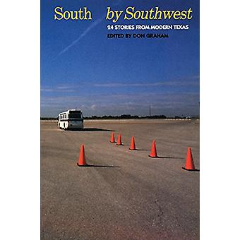 South by Southwest - 24 Stories from Modern Texas by Don Graham - 9780