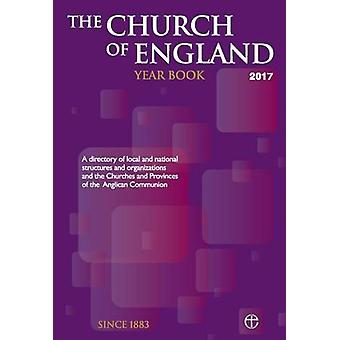 The Church of England Year Book 2017 - A directory of local and nation