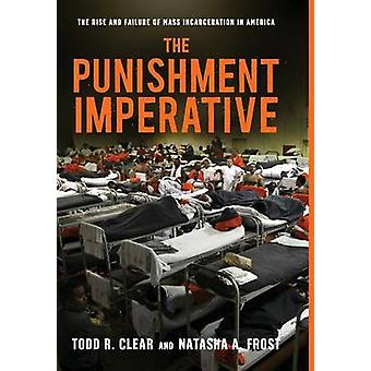 The Punishment Imperative - The Rise and Failure of Mass Incarceration