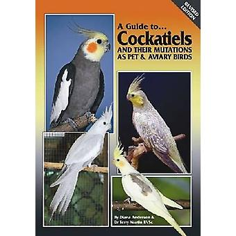 A Guide to Cockatiels and Their Mutations as Pet and Aviary Birds (2n