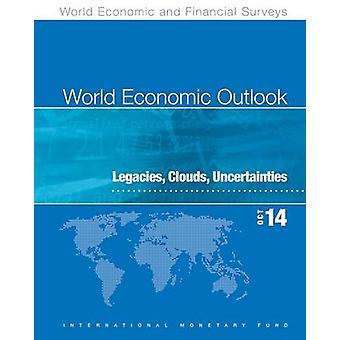 World Economic Outlook - October 2014 - Legacies - Clouds - Uncertaint