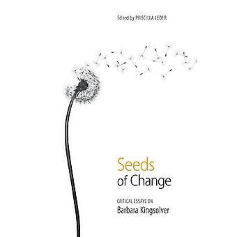 Seeds of Change - Kritische Essays über Barbara Kingsolver von Priscilla L