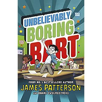 Unbelievably Boring Bart by James Patterson - 9781784759797 Book