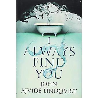 I Always Find You by John Ajvide Lindqvist - 9781787474512 Book