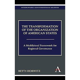 The Transformation of the Organization of American States - A Multilat