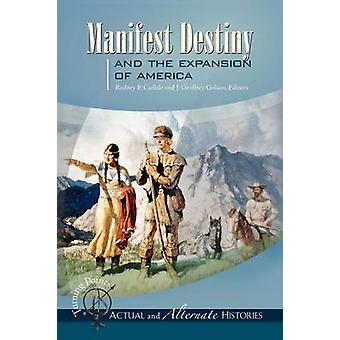 Turning Points-Actual and Alternate Histories - Manifest Destiny and t