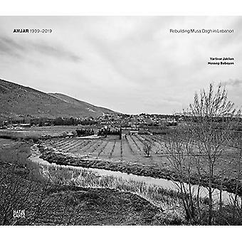 Anjar 1939-2019 - Rebuilding Mussa Dagh in Lebanon by Artivar Jaklian