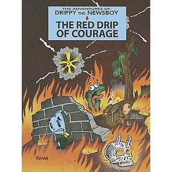 The Red Drip of Courage by Julian Lawrence - Julian Lawrence - 978189