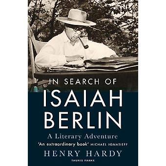 À la recherche d'Isaiah Berlin - Une aventure littéraire par Henry Hardy - 978