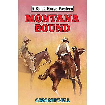 Montana Bound by Greg Mitchell - 9780719830358 Book