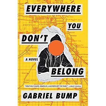 Everywhere You Don't Belong by Gabriel Bump - 9781616208790 Book
