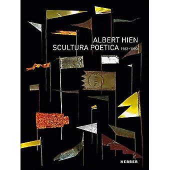 Albert Hien - Scultura Poetica - 1982-1990 by Albert Hien - 9783735605