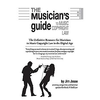 The Musician's Guide to Music Copyright Law - The Definitive Resource