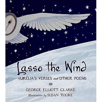 Lasso the Wind Aurelia's Verses and other Poems