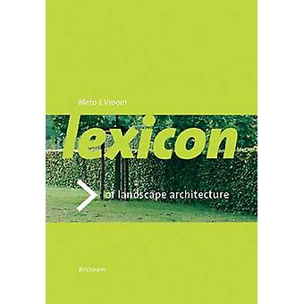 Lexicon of Garden and Landscape Architecture by Vroom & Meto J.