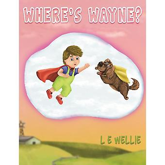 Wheres Wayne by Wellie & L E