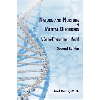 Nature and Nurture in Mental Disorders by Paris & Joel Chairman & McGill University