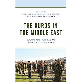 The Kurds in the Middle East by Edited by Mehmet Gurses & Edited by David Romano & Edited by Michael M Gunter & Contributions by Massoud Dryaz & Contributions by Vera Eccarius Kelly & Contributions by Barzoo Eliassi & Contributions