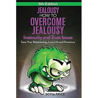 Jealousy - How to Overcome Jealousy - Insecurity and Trust Issues - Sa