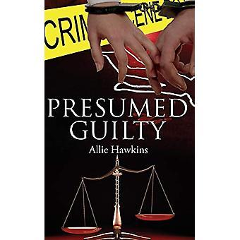 Presumed Guilty by Allie Hawkins - 9781601549853 Book