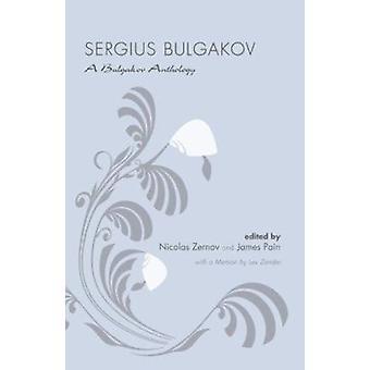 Sergius Bulgakov - A Bulgakov Anthology by Sergius Bulgakov - 97816203