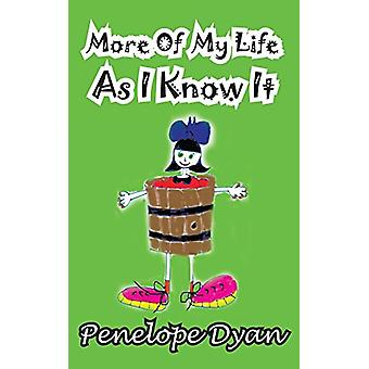 More of My Life as I Know It by Penelope Dyan - 9781935630463 Book