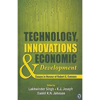 Technology - Innovations and Economic Development - Essays in Honour o