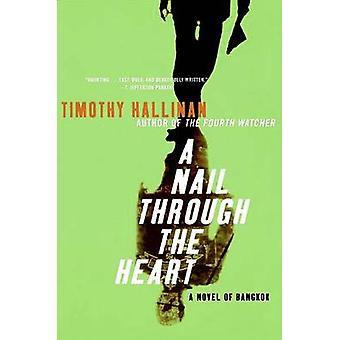A Nail Through the Heart by Timothy Hallinan