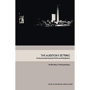 The Auditory Setting Environmental Sounds in Film and Media Arts Music and the Moving Image