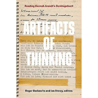 Artifacts of Thinking - Reading Hannah Arendt's Denktagebuch by Roger