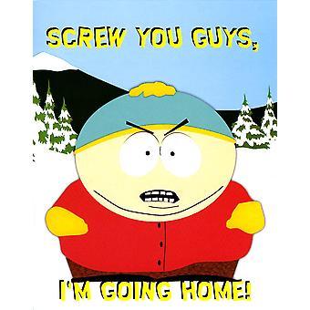 South Park Cartman Screw you guys, I'm going home!